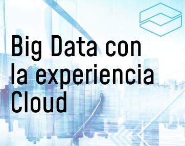 Cómo enriquecer el Big Data con la experiencia Cloud
