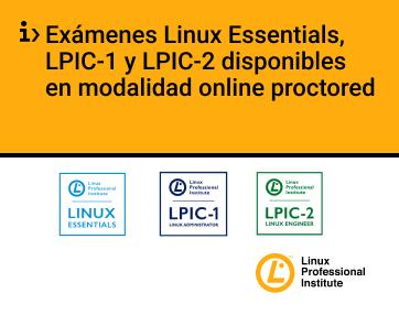Exámenes Linux Essentials, LPIC-1 y LPIC-2 disponibles en modalidad online proctored