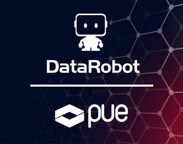 Transforma tu negocio con PUE y DataRobot, la plataforma líder en AI para el ámbito empresarial