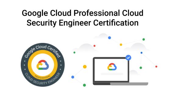 Certificación Professional Cloud Security Engineer de Google Cloud ahora también disponible en modalidad Online Proctored